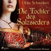 Die Tochter des Salzsieders (Ungekürzt) (MP3-Download)