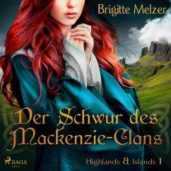 Der Schwur des Mackenzie-Clans (Highlands & Islands 1) (MP3-Download) - Melzer, Brigitte