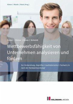 Wettbewerbsfähigkeit von Unternehmen analysieren und fördern (eBook, ePUB) - Hümer, Bernd-Michael; Knies, Jörg; Schmidt, Evelin; Gräter, Christoph