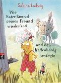Wie Kater Konrad seinen Freund wiederfand und den Rattenkönig besiegte / Kater Konrad Bd.2 (Mängelexemplar)