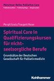 Spiritual Care in Qualifizierungskursen für nicht-seelsorgliche Berufe (eBook, ePUB)