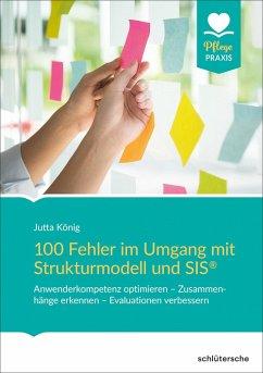 100 Fehler im Umgang mit Strukturmodell und SIS® (eBook, ePUB) - König, Jutta