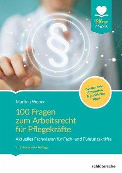 100 Fragen zum Arbeitsrecht für Pflegekräfte (eBook, ePUB) - Weber, Martina