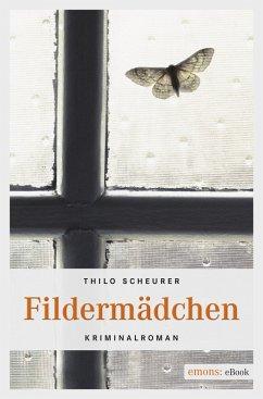Fildermädchen (eBook, ePUB) - Scheurer, Thilo