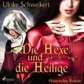 Die Hexe und die Heilige (Ungekürzt) (MP3-Download)