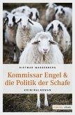 Kommissar Engel & die Politik der Schafe (eBook, ePUB)