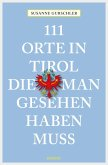 111 Orte in Tirol, die man gesehen haben muß (eBook, ePUB)