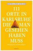 111 Orte in Karlsruhe, die man gesehen haben muss (eBook, ePUB)