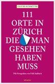 111 Orte in Zürich, die man gesehen haben muss (eBook, ePUB)