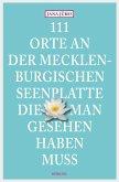 111 Orte an der Mecklenburgischen Seenplatte, die man gesehen haben muss (eBook, ePUB)