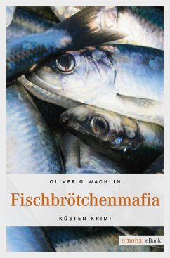 Fischbrötchenmafia (eBook, ePUB) - Wachlin, Oliver G.