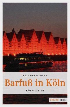 Barfuß in Köln (eBook, ePUB) - Rohn, Reinhard