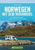Norwegen mit dem Wohnmobil: Die schönsten Routen zwischen Südkap und Nordkap (eBook, ePUB)