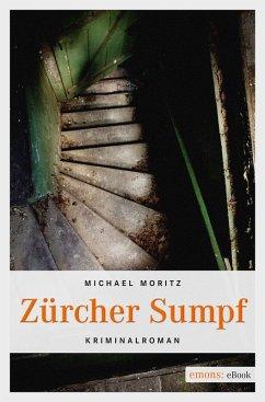 Zürcher Sumpf (eBook, ePUB) - Moritz, Michael