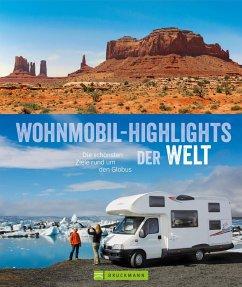 Wohnmobil-Highlights der Welt (eBook, ePUB) - Hiltmann, Bernd; Berning, Torsten; Lupp, Petra; Reißig-Dwenger, Wiebke; Cernak, Thomas