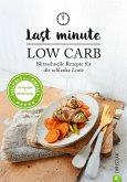 Low Carb: Last Minute Low Carb. Blitzschnelle Rezepte für die schlanke Linie. Kochbuch für die kohlenhydratarme Ernährung. Kochen ohne Kohlenhydrate. (eBook, ePUB)