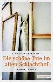 Die schöne Tote im alten Schlachthof (eBook, ePUB)