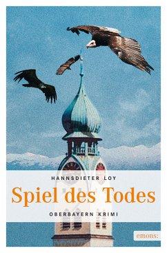 Spiel des Todes (eBook, ePUB) - Loy, Hannsdieter