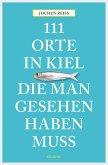 111 Orte in Kiel, die man gesehen haben muss (eBook, ePUB)