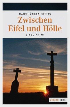 Zwischen Eifel und Hölle (eBook, ePUB) - Sittig, Hans Jürgen