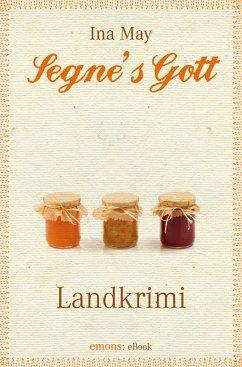 Segne's Gott (eBook, ePUB) - May, Ina