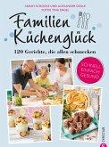 Familienkochbuch: Familienküchenglück. 120 Gerichte, die allen schmecken. Ein Kochbuch für die ganze Familie. Schnelle, einfache und gesunde Familienküche. Kochen für Kinder leicht gemacht. (eBook, ePUB)