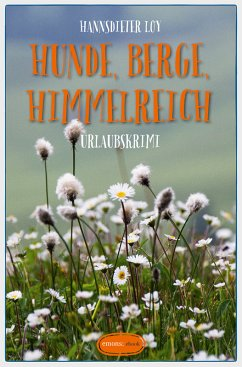 Hunde, Berge, Himmelreich (eBook, ePUB) - Loy, Hannsdieter