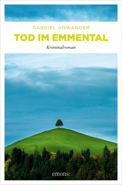 Tod im Emmental (eBook, ePUB) - Anwander, Gabriel