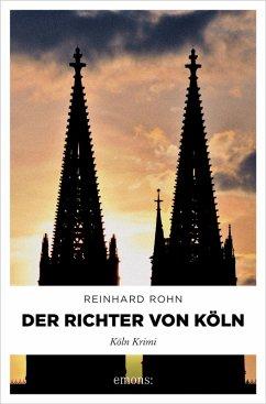 Der Richter von Köln (eBook, ePUB) - Rohn, Reinhard