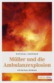 Müller und die Ambulanzexplosion (eBook, ePUB)