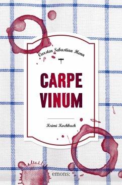 Carpe Vinum (eBook, ePUB) - Henn, Carsten Sebastian