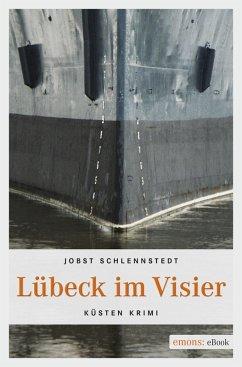 Lübeck im Visier / Simon Winter Bd.2 (eBook, ePUB) - Schlennstedt, Jobst