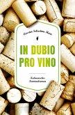 In dubio pro Vino (eBook, ePUB)