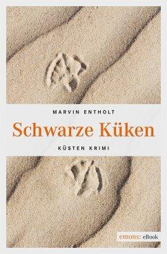 Schwarze Küken (eBook, ePUB) - Entholt, Marvin