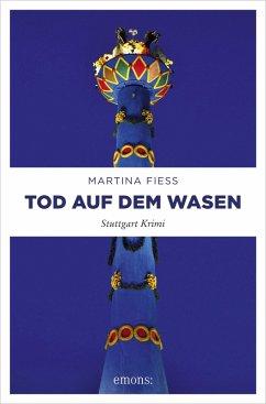 Tod auf dem Wasen (eBook, ePUB) - Fiess, Martina