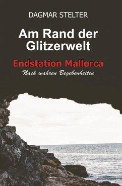 Am Rand der Glitzerwelt (eBook, ePUB) - Stelter, Dagmar