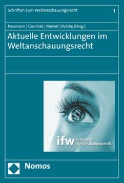 Aktuelle Entwicklungen im Weltanschauungsrecht