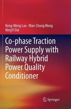 Co-phase Traction Power Supply with Railway Hybrid Power Quality Conditioner - Lao, Keng-Weng; Wong, Man-Chung; Dai, NingYi