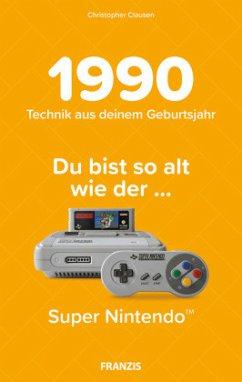 Du bist so alt wie ... Technik aus deinem Geburtsjahr 1990 - Clausen, Christopher