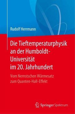Die Tieftemperaturphysik an der Humboldt-Universität im 20. Jahrhundert