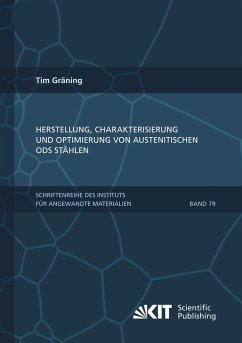 Herstellung, Charakterisierung und Optimierung von austenitischen ODS Stählen