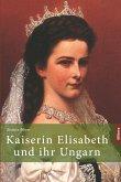 Kaiserin Elisabeth und ihr Ungarn