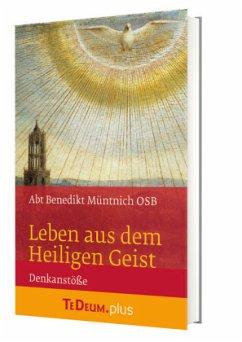 Leben aus dem Heiligen Geist - Müntnich, Benedikt