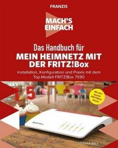 Mach's einfach: Das Handbuch für mein Heimnetz mit der Fritz!Box - Brey, Stephan