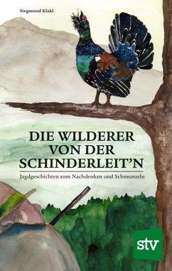 Die Wilderer von der Schinderleit'n - Klakl, Siegmund
