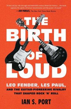 The Birth of Loud - Port, Ian S.