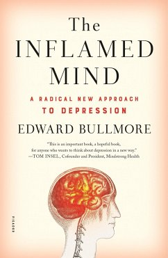 The Inflamed Mind: A Radical New Approach to Depression - BULLMORE, EDWARD