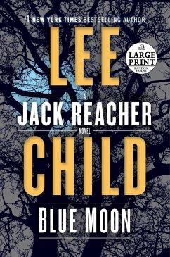 Blue Moon: A Jack Reacher Novel - Child, Lee