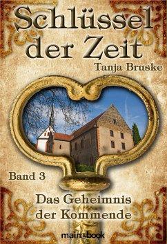 Schlüssel der Zeit - Band 3: Das Geheimnis der Kommende (eBook, ePUB) - Bruske, Tanja