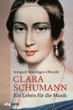 Clara Schumann (eBook, PDF) - Knechtges-Obrecht, Irmgard